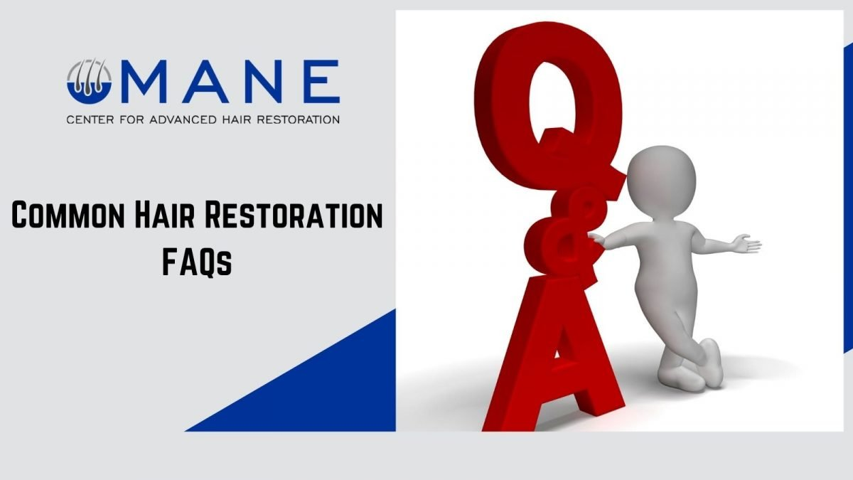 Hair restoration FAQs - MANE advanced hai