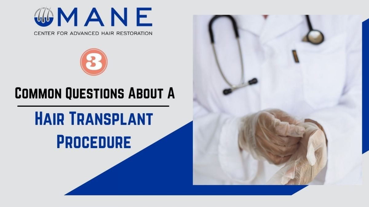 Common Questions About A Hair Transplant Procedure