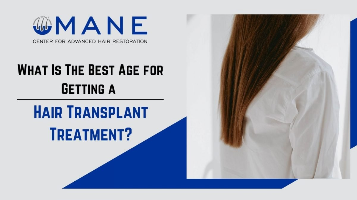 What Is The Best Age for Getting Hair Transplant Treatment?